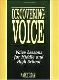 Discovering Voice Voice Lessons for Middle and High School