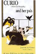 Curio a Shetland Sheepdog and Her Pals All Ages Will Enjoy the Tales of Friendship