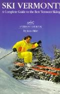 Ski Vermont!: A Complete Guide to the Best Vermont Skiing - Jules Older