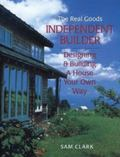Independent Builder Designing & Building a House Your Own Way