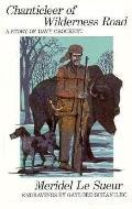 Chanticleer of Wilderness Road - Meridel Le Sueur - Hardcover - REPRINT