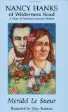 Nancy Hanks of Wilderness Road: A Story of Abraham Lincoln's Mother (The Meridel Le Sueur Wi...