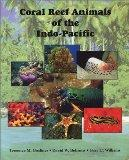 Coral Reef Animals of the Indo-Pacific: Animal Life from Africa to Hawaii Exclusive of the V...