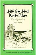 With the Wind, Kevin Dolan A Novel of Ireland and Texas