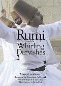 Rumi and the Whirling Dervishes Being an Account of the Sufi Order Known As the Mevlevis and...