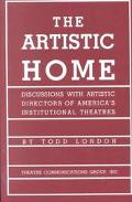 Artistic Home Discussions With Artistic Directors of America's Institutional Theatres