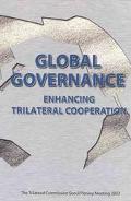 Global Governance Enhancing Trilateral Cooperation