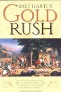 Bret Harte's Gold Rush Outcasts of Poker Flat, the Luck of Roaring Camp, Tennessee's Partner...