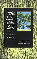 Life of an Oak An Intimate Portrait