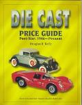 Die Cast Price Guide Post War  1946 to Present