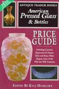 Antique Trader Books: American Pressed Glass and Bottles Price Guide
