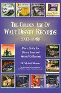 Golden Age of Walt Disney Records, 1933-1988: Price Guide for Disney Fans and Record Collectors