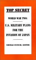 World War Two U.S. Military Plans for the Invasion of Japan