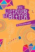 Weirder the Better