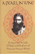 Pearl in Wine Essays on the Life, Music and Sufism of Hazrat Inayat Khan