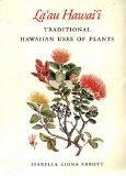 La'au Hawai'i: Traditional Hawaiian Uses of Plants