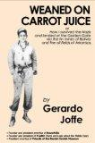 Weaned on Carrot Juice (or How I survived the Nazis and landed at the Golden Gate via the ti...