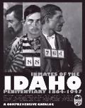Inmates of the Idaho Penitentiary 1864-1947 : A comprehensive Catalog