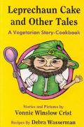Leprechaun Cake and Other Tales A Vegetarian Story-Cookbook