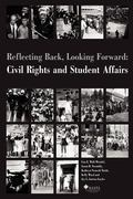 Reflecting Back, Looking Forward: Civil Rights and Student Affairs - Lisa E. Wol