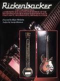 Rickenbacker The History of the Rickenbacker Guitar