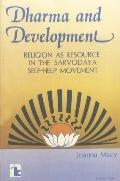 Dharma and Development: Religion as Resource in the Sarvodaya Self-Help Movement - Joanna Macy