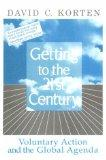 Getting to the 21st Century: Voluntary Action and the Global Agenda (Kumarian Press Library ...
