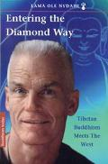 Entering the Diamond Way Tibetan Buddhism Meets The West