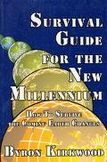 Survival Guide for the New Millennium How to Survive the Coming Earth Changes