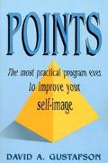 Points The Most Practical Program Ever to Improve Your Self-Image