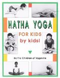 Hatha Yoga for Kids, by Kids