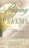 Praying the Psalms: Psalms of Power--Prayers of Purpose
