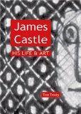 James Castle: His Life & Art