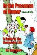 In the Presence of Humor A Guide to the Humorous Life