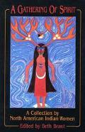 Gathering of Spirit A Collection by North American Indian Women