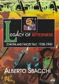 Legacy of Bitterness Ethiopia and Fascist Italy, 1935-1941