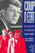 Coup D'Etat in America The CIA and the Assassination of John F. Kennedy