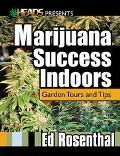 Marijuana Success Indoors Garden Tours and Tips