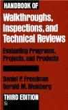 Handbook of Walkthroughs, Inspections, and Technical Reviews: Evaluating Programs, Projects,...