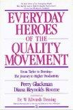 Everyday Heroes of the Quality Movement: From Taylor to Deming-The Journey to Higher Product...