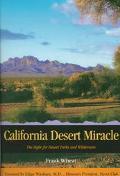 California Desert Miracle The Fight for Desert Parks and Wilderness
