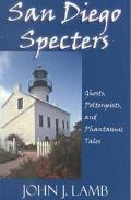 San Diego Specters Ghosts, Poltergeists and Phantastic Tales