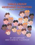 Large Group Guidance Activities: A K-12 Sourcebook