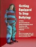 Getting Equipped to Stop Bullying: A Kid's Survival Kit for Understanding and Coping with Vi...