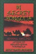 In Secret Mongolia