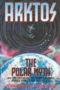 Arktos The Polar Myth in Science, Symbolism, and Nazi Survival