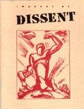 Imagery of Dissent: Protest Art from the 1930's and 1960's (Chazen Museum of Art Catalogs)