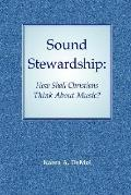 Sound Stewardship How Should Christians Think About Music