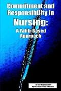 Commitment and Responsibility in Nursing A Faith-Based Approach