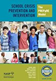 School Crisis Prevention And Intervention The PREPaRE Model, 2nd Edition